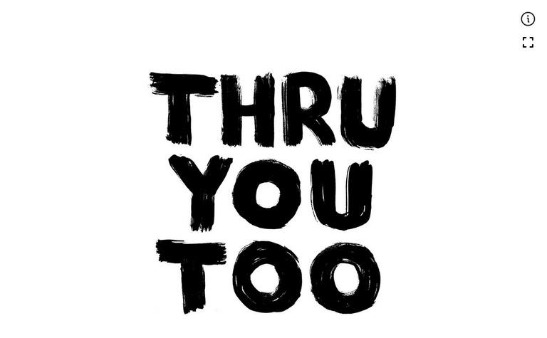 Thru You Too